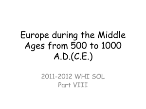 Europe during the Middle Ages from 500 to 1000 A.D.(C.E.) 2011-2012 WHI SOL