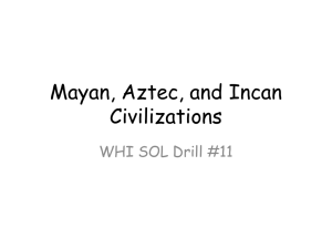 Mayan, Aztec, and Incan Civilizations WHI SOL Drill #11