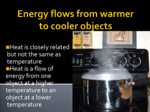 Heat is closely related but not the same as temperature