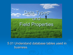 Data Types and Field Properties 5.01 Understand database tables used in
