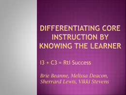 I3 + C3 = RtI Success Brie Beanne, Melissa Deacon,