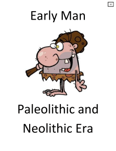 Early Man  Paleolithic and Neolithic Era