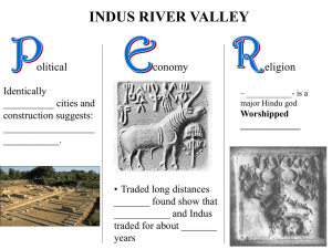 INDUS RIVER VALLEY olitical conomy eligion