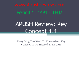 APUSH Review: Key Concept 1.1 www.Apushreview.com Period 1: 1491 - 1607