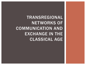 TRANSREGIONAL NETWORKS OF COMMUNICATION AND EXCHANGE IN THE