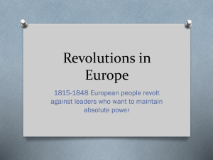 Revolutions in Europe 1815-1848 European people revolt against leaders who want to maintain