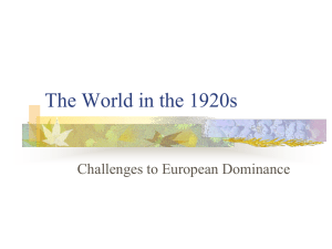 The World in the 1920s Challenges to European Dominance