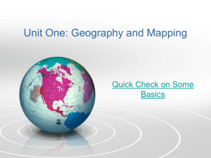 Unit One: Geography and Mapping Quick Check on Some Basics