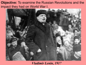 Objective: impact they had on World War I. Vladimir Lenin, 1917