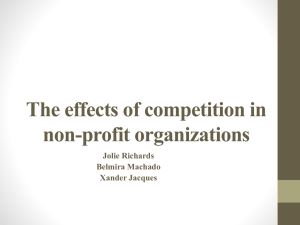 The effects of competition in non-profit organizations Jolie Richards Belmira Machado
