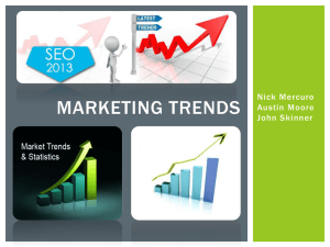 MARKETING TRENDS Nick Mercuro Austin Moore John Skinner
