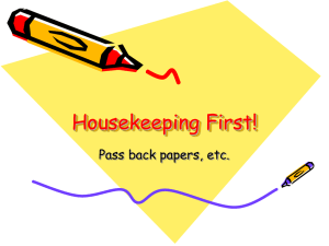 Housekeeping First! Pass back papers, etc.
