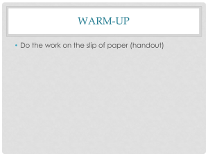WARM-UP • Do the work on the slip of paper (handout)