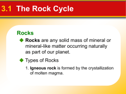 3.1 The Rock Cycle Rocks 