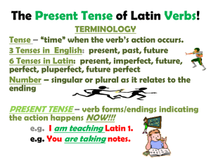 The of Latin ! Present Tense