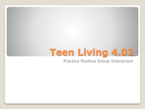 Teen Living 4.02 Practice Positive Group Interaction