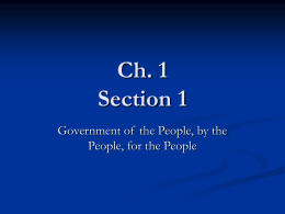Ch. 1 Section 1 Government of  the People, by the