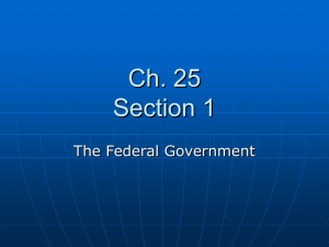 Ch. 25 Section 1 The Federal Government