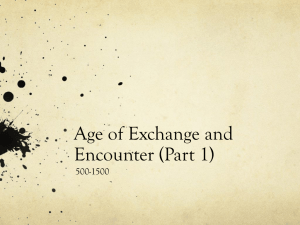 Age of Exchange and Encounter (Part 1) 500-1500
