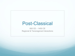 Post-Classical – 1450 CE 600 CE Regional & Transregional Interactions