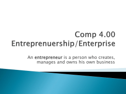 An entrepreneur is a person who creates,