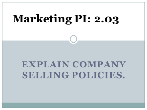 Marketing PI: 2.03 EXPLAIN COMPANY SELLING POLICIES.