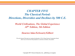 CHAPTER FIVE The Classical Period: Directions, Diversities and Declines by 500 C.E.