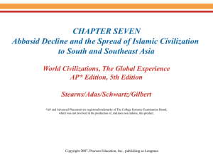 CHAPTER SEVEN Abbasid Decline and the Spread of Islamic Civilization