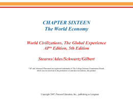 CHAPTER SIXTEEN The World Economy World Civilizations, The Global Experience