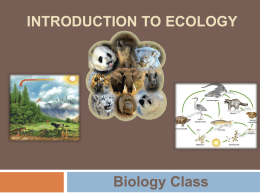 INTRODUCTION TO ECOLOGY Biology Class