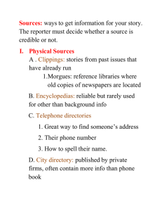 Sources: I.  Physical Sources ways to get information for your story.
