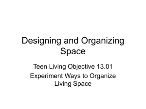Designing and Organizing Space Teen Living Objective 13.01 Experiment Ways to Organize