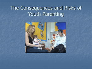 The Consequences and Risks of Youth Parenting