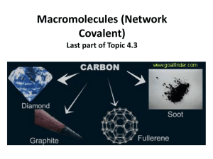 Macromolecules (Network Covalent) Last part of Topic 4.3