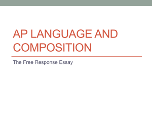 AP LANGUAGE AND COMPOSITION The Free Response Essay