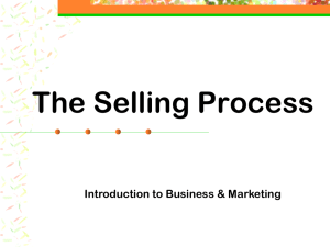 The Selling Process Introduction to Business & Marketing