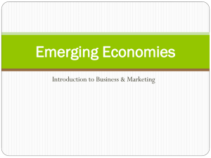 Emerging Economies Introduction to Business & Marketing