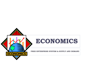 ECONOMICS FREE ENTERPRISE SYSTEM & SUPPLY AND DEMAND