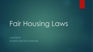 Fair Housing Laws CHAPTER 29 HOUSING AND THE CONSUMER