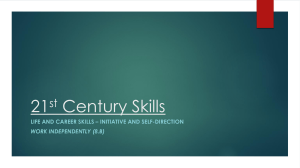 21 Century Skills st LIFE AND CAREER SKILLS – INITIATIVE AND SELF-DIRECTION