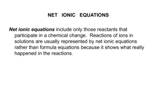 NET   IONIC   EQUATIONS Net ionic equations