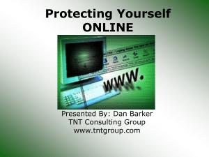 Protecting Yourself ONLINE Presented By: Dan Barker TNT Consulting Group