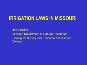 IRRIGATION LAWS IN MISSOURI Jim Vandike Missouri Department of Natural Resources