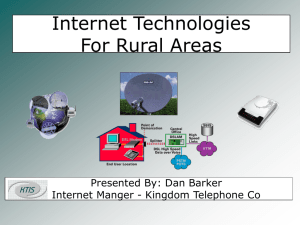 Internet Technologies For Rural Areas Presented By: Dan Barker