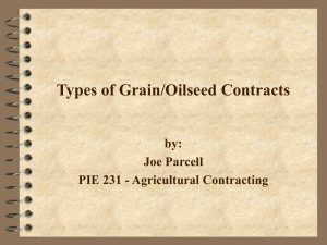 Types of Grain/Oilseed Contracts by: Joe Parcell PIE 231 - Agricultural Contracting