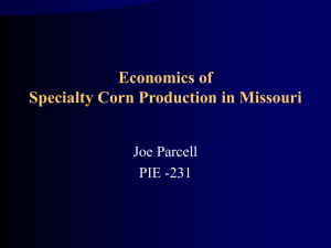 Economics of Specialty Corn Production in Missouri Joe Parcell PIE -231