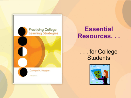 Essential Resources. . . . . . for College Students