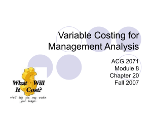 Variable Costing for Management Analysis ACG 2071 Module 8