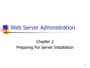 Web Server Administration Chapter 2 Preparing For Server Installation 1