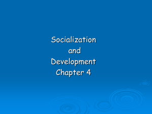 Socialization and Development Chapter 4